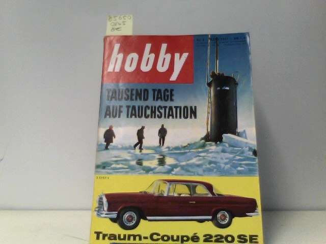 Hobby. Tausend Tage auf Tauchstation. Traum-Coupe 220 SE, Nr. 3 M�rz 1961