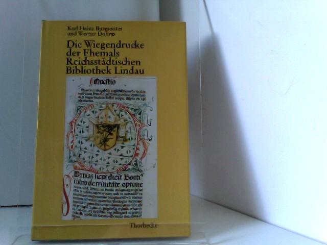 Die Wiegendrucke der ehemals Reichsstädtischen Bibliothek Lindau