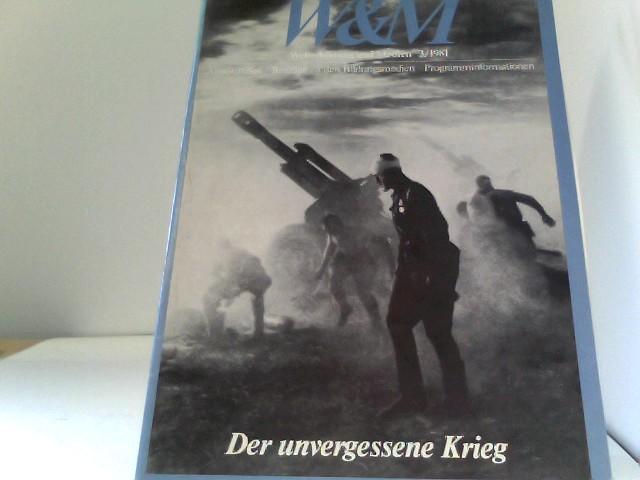 W&M, Weiterbildung  und Medien 3/ 1981, Der unvergessene Krieg,  Arbeitshilfen, Beiträge zu den Bildungsmedien, Programminformationen