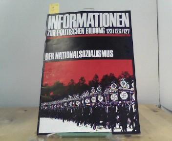 Informationen zur Politischen Billdung 123/ 126/ 127, Der Nationalsozialismus, Neudruck 1982