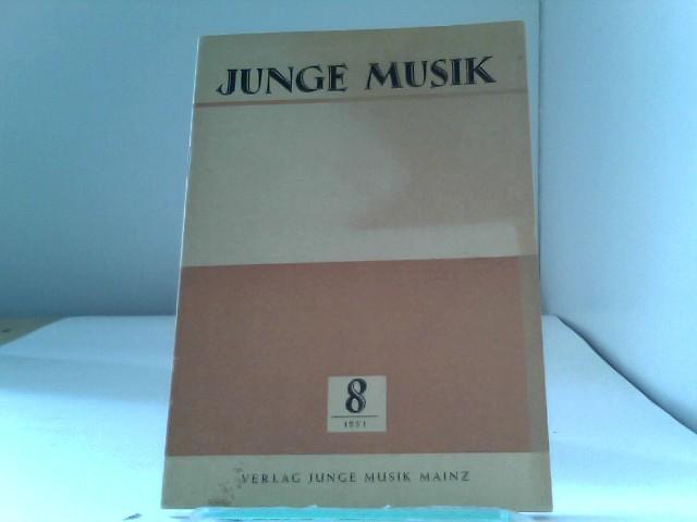 Junge Musik. Zeitschrift für Musikerziehung und Musikpflege. 8, 1951