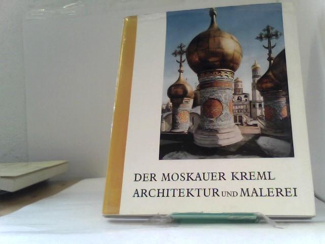 Der Moskauer Kreml Architektur und Malerei