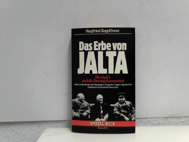 Das Erbe von Jalta. d. Opfer u. d. Davongekommenen.