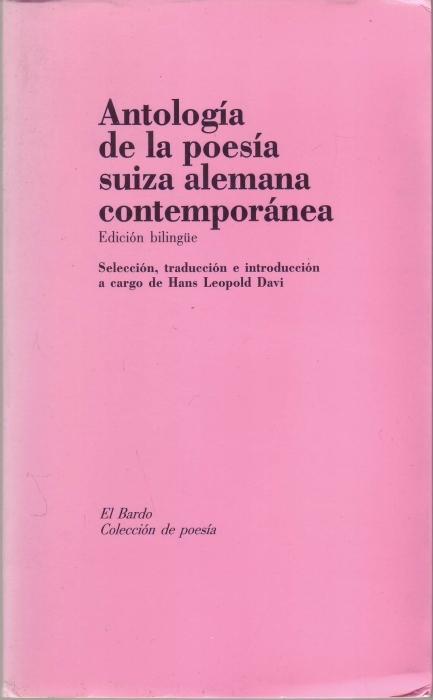 Antología de la poesía suiza alemana contemporánea. Deutsch / spanisch (= El Bardo / 4) - Davi, Hans Leopold (Hrsg.)