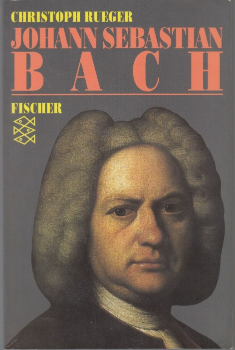 Johann Sebastian Bach. Eine Biographie - Rueger, Christoph