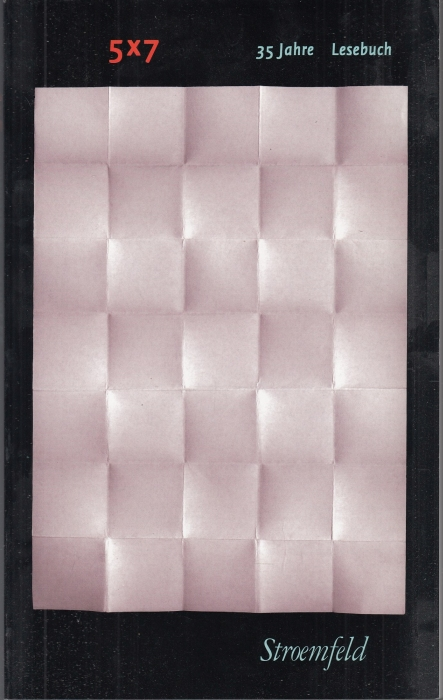 5 x 7 Lesebuch. 1970-2005. 35 Jahre Stroemfeld / Roter Stern. Ein Lesebuch
