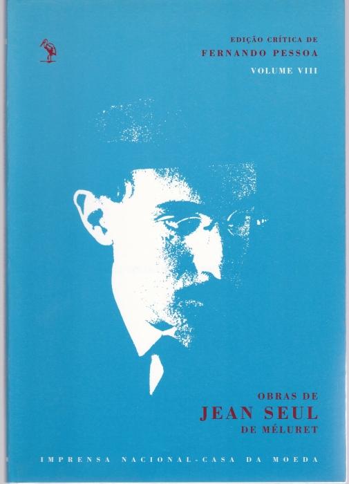 Obras de Jean Seul de Méluret (= Edição Crítica de Fernando Pessoa, Volume VIII) - Pessoa, Fernando