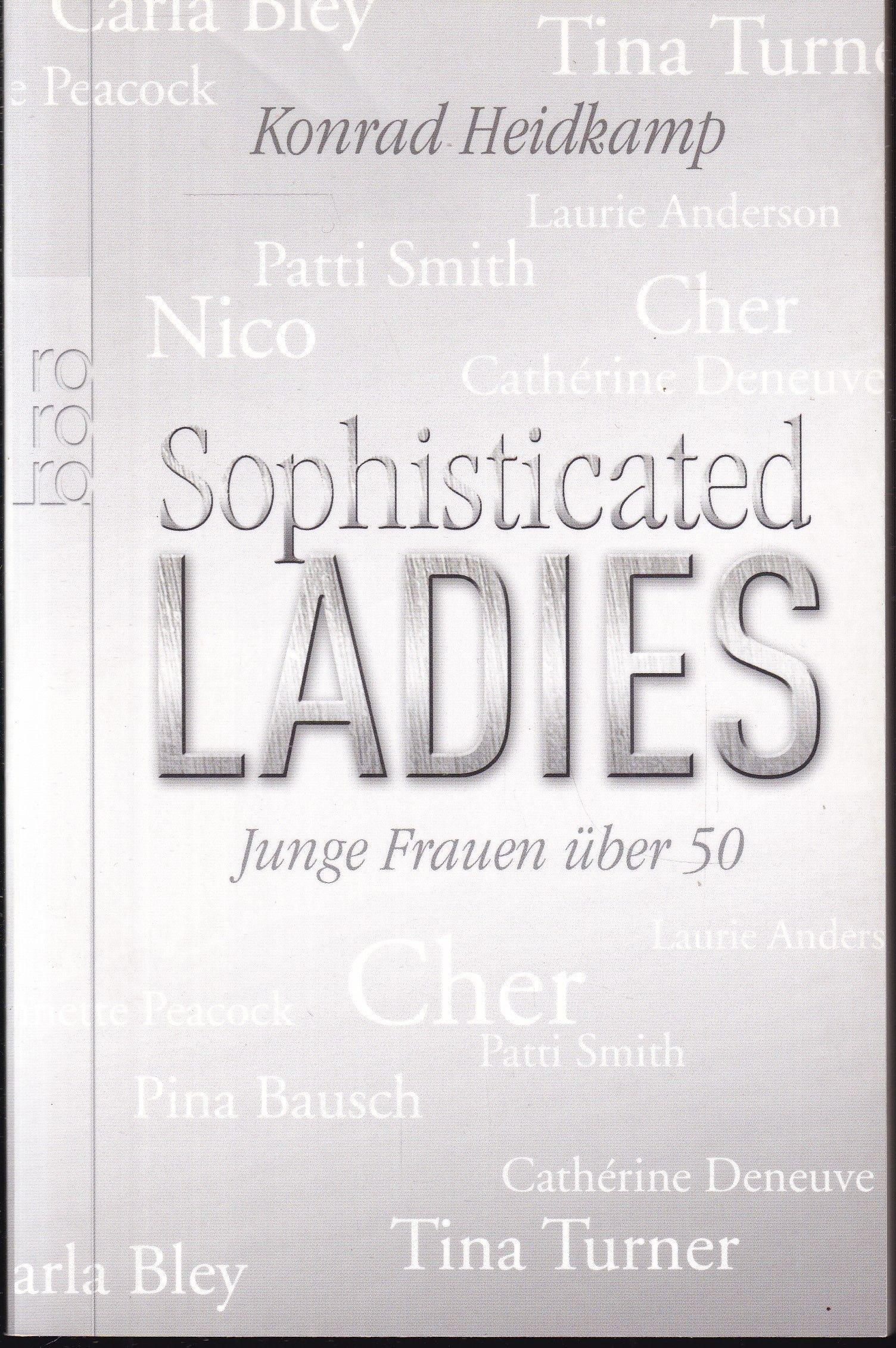 Sophisticated Ladies. Junge Frauen über 50 - Heidkamp, Konrad