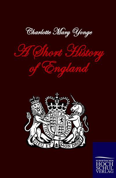 A Short History of England  1., Aufl. - Charlotte Mary Yonge
