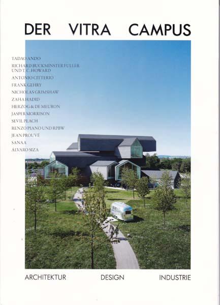 Der Vitra Campus. rchitektur Design Industrie. - Kries, Mateo [Herausgeber]
