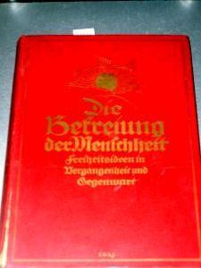 Die Befreiung der Menschheit. Freiheitsideen in Vergangenheit und Gegenwart; aus dem Nachlass von Gerhard Löwenthal