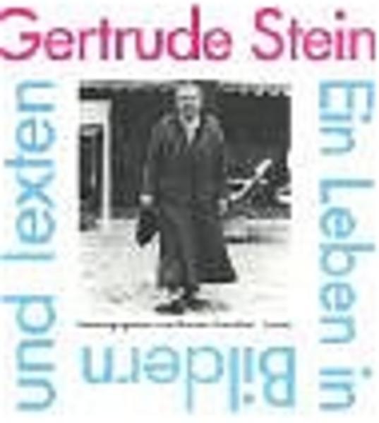 Gertrude Stein Ein Leben in Bildern und Texten - Stendahl, Renate