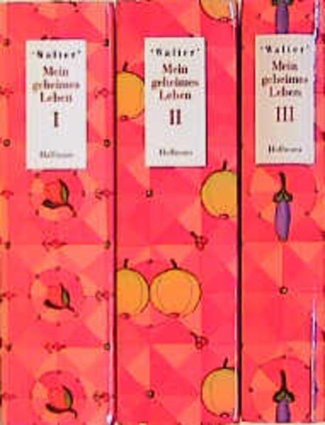Mein geheimes Leben I-III Ein erotisches Tagebuch aus dem Viktorianischen England Neuaufl. 3 Bände - Strossen, Nadine und Michel Foucault