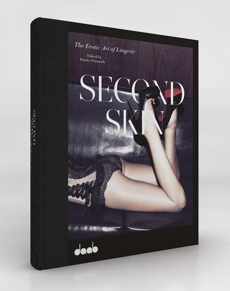 SECOND SKIN: The Erotic Art of Lingerie Auflage: 1.