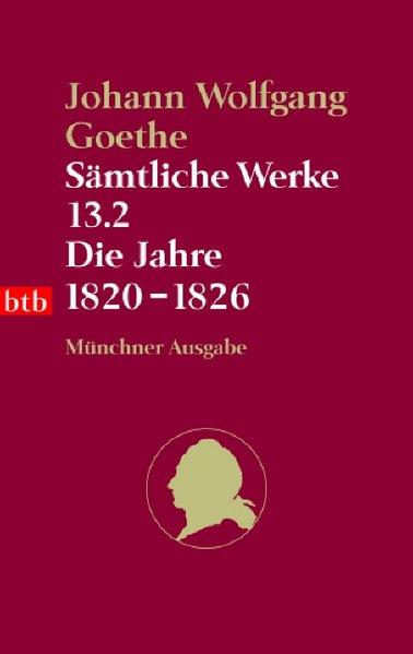 Sämtliche Werke. Münchner Ausgabe / Die Jahre 1820-1826 (btb-TB)