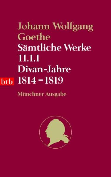 Sämtliche Werke. Münchner Ausgabe / Divan-Jahre 1814-1819 (btb-TB)
