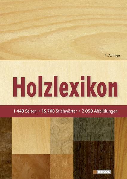 Holzlexikon: Das Standardwerk - 1440 Seiten, 15700 Stichwörter, 2050 Abbildungen Auflage: 4