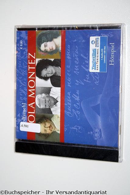 Lola Montez (ungekürzte Lesung) : Hörspiel - Wolfsmehl ; Trissenaar, Elisabeth ; Böhm, Karlheinz ; Schmidt, Tobias Raphael ; Halver, Konrad