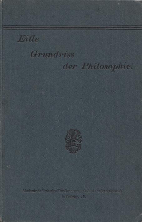 Grundriss der Philosophie. - Eitle, Johannes