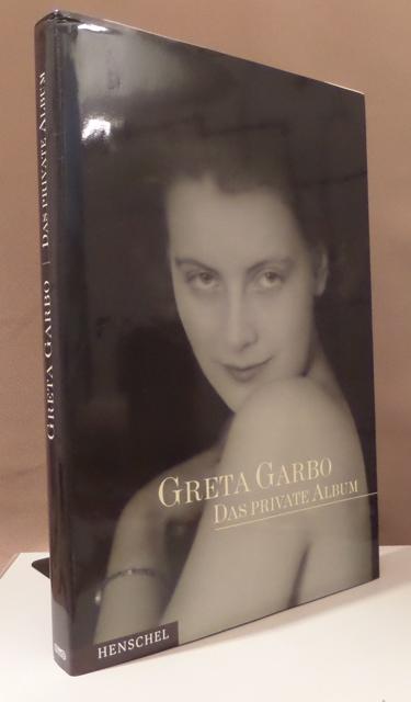 Greta Garbo. Das private Album. Aus dem Englischen von Petra Thoms u. Maria Buchwald. - Reisfield, Scott u. Robert Dance.