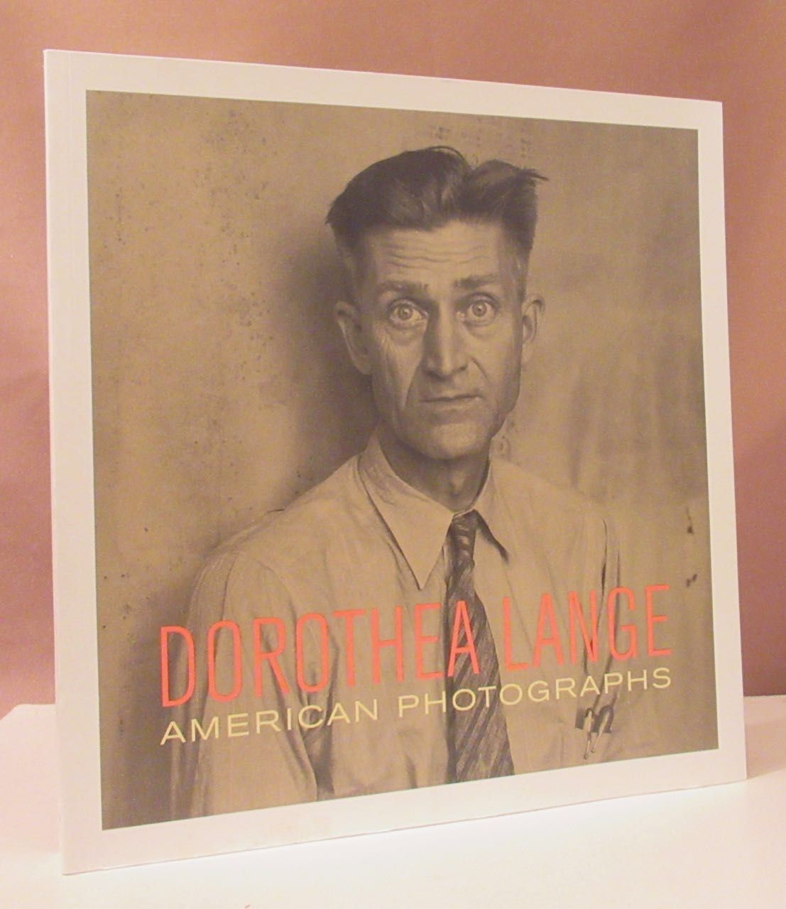 American Photographs. Text: Therese Thau Heyman, Sandra S. Phillips, John Szarkowski. - Lange, Dorothea.