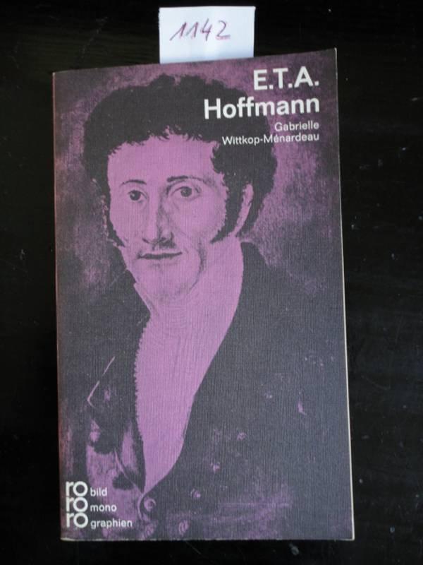 E.T.A. Hoffmann in Selbstzeugnissen und Bilddokumenten - Wittkop-Menardeau