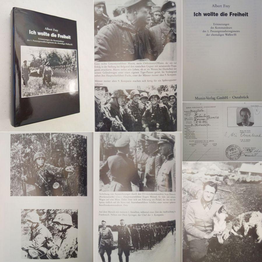 Ich wollte die Freiheit. Erinnerungen des Kommandeurs des 1. Panzergrenadierregiments der ehemaligen Waffen-SS * mit O r i g i n a l - S c h u t z u m s c h l a g - Frey, Albert