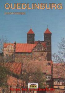 Quedlinburg - Ein Führer durch die Weltkulturerbe-Stadt - Hoffmann, Wolfgang