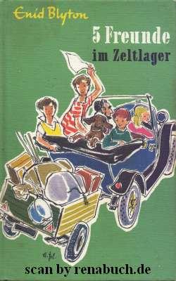 5 Freunde im Zeltlager. Enid Blyton. [Dt. Übers. von Werner Lincke. Ill. von Wolfgang Hennecke] / Blyton, Enid: 5 Freunde ; Bd. 7 [Neuausg.] - Blyton, Enid (Verfasser) und Enid Blyton