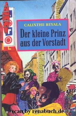 Der kleine Prinz aus der Vorstadt : Roman. Calixthe Beyala. Aus dem Franz. von Christopher Mischke / Fischer ; 12322