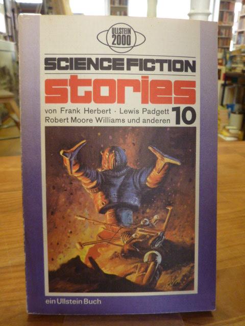 Science Fiction Stories 10, aus dem Amerikanischen von Birgit Reß-Bohusch, Udo H. Schwager, Walter Ernsting und Walter Spegl, - Spiegl, Walter (Hrsg.),