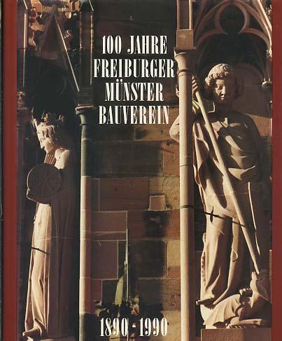 Münster Bauverein - Otto, Hugo (Hg.): 100 Jahre Freiburger Münster Bauverein 1890 bis 1990