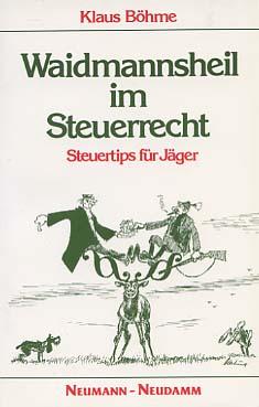 Waidmannsheil im Steuerrecht : Steuertips für Jäger.