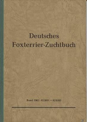 Marx, Arno und Deutscher Foxterrierverband (Hg.): Deutsches Foxterrier-Zuchtbuch Band 1962: 62 3001 - 62 6103.