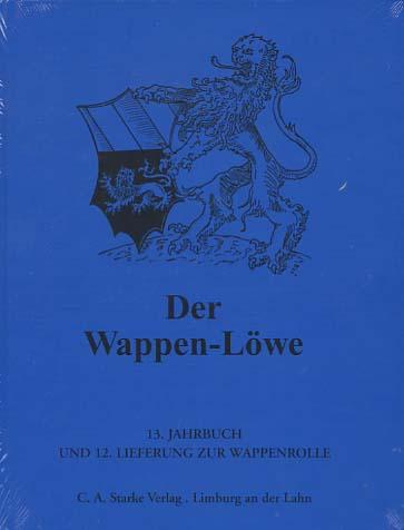 Der Wappen-Löwe. 13. Jahrbuch und 12. Lieferung zur Wappenrolle