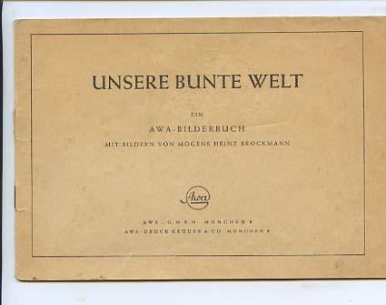 Brockmann, Mogens Heinz (Bilder): Unsere bunte Welt. Ein AWA-Bilderbuch