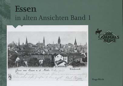 Essen in alten Ansichten. Band 1 Niederlande: Europ. Bibliothek 14. Aufl., Neuaufl. der ursprünglichen Ausg. von 1976