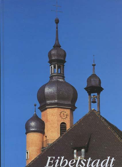 Eibelstadt : Impressionen aus einem fränkischen Weinstädtchen. Hrsg.: Heimatverein Eibelstadt e.V. Klaus Löwel , Franz Schickelberger