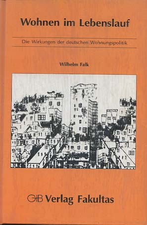 Wohnen im Lebenslauf. Die Wirkungen der deutschen Wohnungspolitik 1. Aufl.