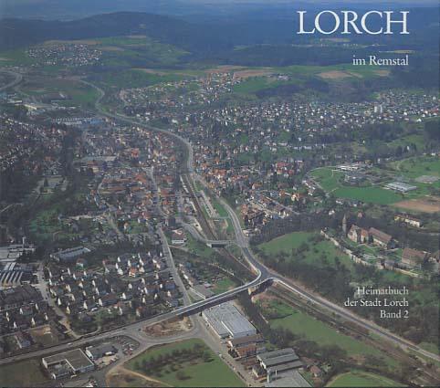 Wanner, Peter [Red.]: Lorch im Remstal. [Hrsg.: Stadt Lorch. Red.: Peter Wanner], Lorch <Württemberg>: Heimatbuch der Stadt Lorch ; Bd. 2