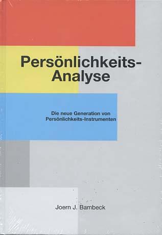 Persönlichkeits-Analyse : die neue Generation von Persönlichkeits-Instrumenten. von. [Hrsg.: IfP, Institut für Persönlichkeits-Analyse]