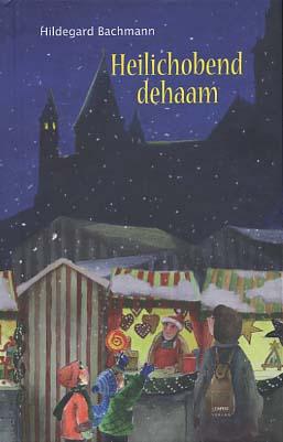 Heilichobend dehaam : Weihnachtliches uff Rhoihessisch.