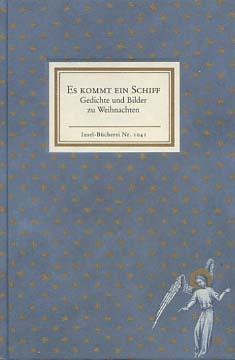 Es kommt ein Schiff : Gedichte und Bilder zu Weihnachten. ausgew. von Gottfried Natalis, Insel-Bücherei ; Nr. 1041 3. Aufl.
