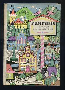 Pumfalein : Geschichten aus e. kleinen Stadt. Mit Bildern von Ilse Wiegandt