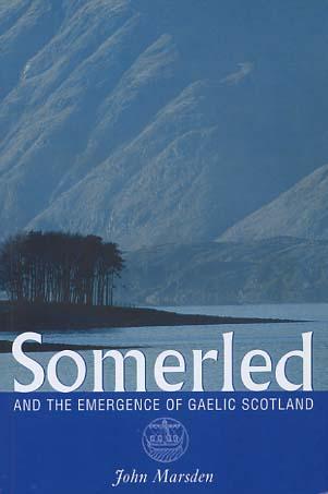 Somerled an the emergence of gaelic Scotland
