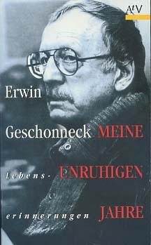 Meine unruhigen Jahre : [mit einem kompletten Rollenverzeichnis von 1946 - 1995].auf der Titelseite signiert von dem deutschen Schauspieler Erwin Geschonneck (1906-2008), datiert vom 9.12.96 // Hrsg. von Günter Agde 3. erweiterte Auflage