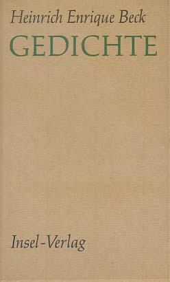 Enrique Heinrich Beck: Gedichte : Eine Auswahl.