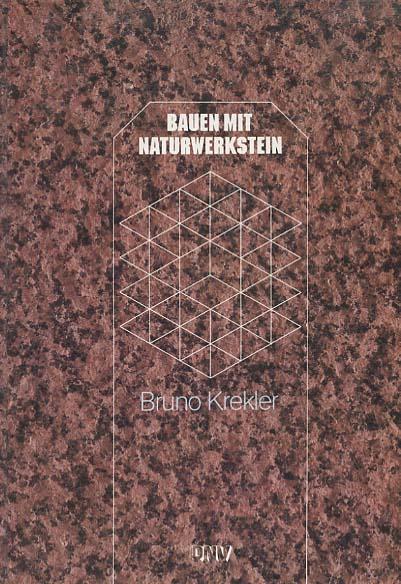 Krekler, Bruno: Bauen mit Naturwerkstein