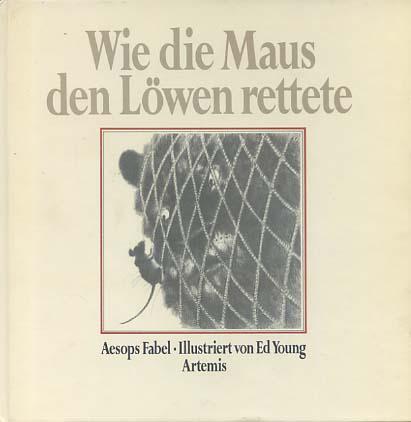 Young, Ed und Aesopus: Wie die Maus den Löwen rettete : Aesops Fabel. ill. von