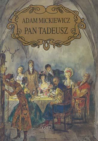 Pan Tadeusz czyli Ostatni zajazd na Litwie - Historia szlachecka z r. 1811 i 1812 we dwunastu ksiegach wierszem (Gebundene Ausgabe)